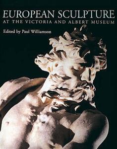 European Sculpture at the Victoria and Albert Museum - Paul Williamson - cover