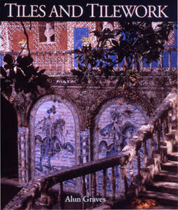 Tiles and Tilework - Alun Graves - cover