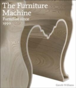 The Furniture Machine: Furniture Since 1990 - Gareth Williams - cover