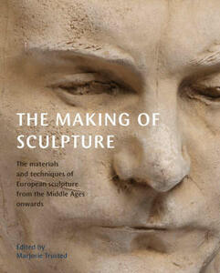 The Making of Sculpture - Marjorie Trusted - cover