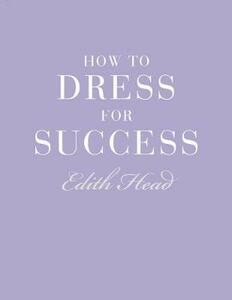 How to Dress for Success - Edith Head - cover