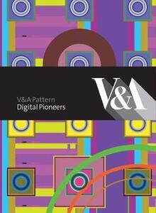 V&A Pattern: Digital Pioneers - Douglas Dodds,Honor Beddard - cover