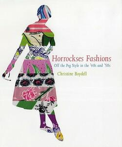 Horrockses Fashion: Off-The-Peg Fashion in the 40s and 50s - Christine Boydell - cover