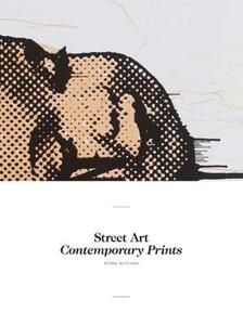 Street Art: Contemporary Prints - Riikka Kuittinen - cover