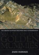 Valley of the Golden Mummies: The Greatest Egyptian Discovery Since Tutankhamun