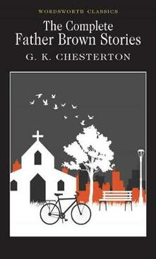 The Complete Father Brown Stories - G. K. Chesterton - cover