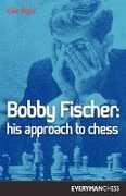 Libro in inglese Bobby Fischer: His Approach to Chess Elie Agur