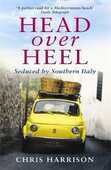Libro in inglese Head Over Heel: Seduced by Southern Italy Chris Harrison