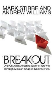 Breakout: Our Church's Story of Mission and Growth in the Holy Spirit - Mark Stibbe,Andrew Williams - cover