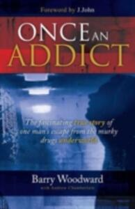 Once an Addict - Barry Woodward,Andrew Chamberlain - cover