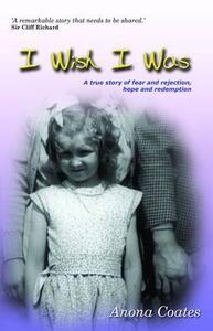 I Wish I Was: Revised Edition - Anona Coates - cover