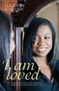 I Am Loved: I Am Loved - Claudette Schlitter - cover