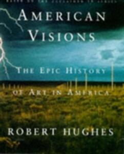 American Visions - Robert Hughes - cover