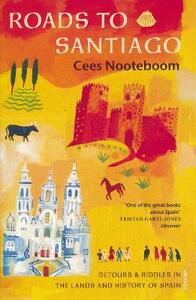 Roads To Santiago - Cees Nooteboom - cover