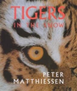 Tigers in the Snow - Peter Matthiessen - cover