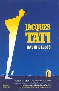 Jacques Tati His Life & Art - David Bellos - cover