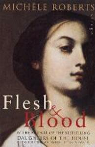 Flesh And Blood - Michele Roberts - cover