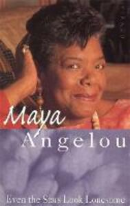 Even The Stars Look Lonesome - Maya Angelou - cover