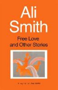 Free Love And Other Stories - Ali Smith - cover