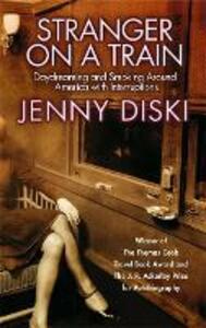 Stranger On A Train: Daydreaming and Smoking Around America - Jenny Diski - cover