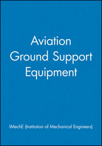 Aviation Ground Support Equipment - IMechE (Institution of Mechanical Engineers) - cover