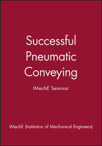 Successful Pneumatic Conveying: IMechE Seminar - IMechE (Institution of Mechanical Engineers) - cover