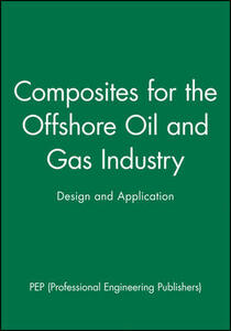 Composites for the Offshore Oil and Gas Industry: Design and Application - PEP (Professional Engineering Publishers) - cover