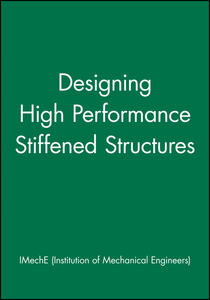 Designing High Performance Stiffened Structures - IMechE (Institution of Mechanical Engineers) - cover