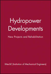 Hydropower Developments: New Projects and Rehabilitation - IMechE - cover