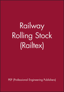 Railway Rolling Stock (Railtex) - PEP (Professional Engineering Publishers) - cover