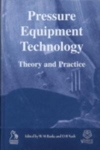 Pressure Equipment Technology: Theory and Practice - cover