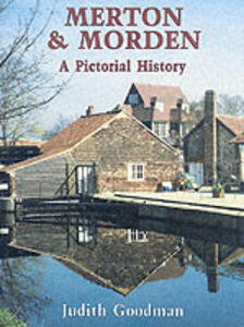 Merton and Morden: A Pictorial History - Judith Goodman - cover
