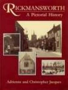Rickmansworth A Pictorial History: A Pictorial History - Christopher Jacques,Adrienne Jacques - cover