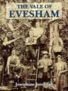 The Vale of Evesham: A Pictorial History - Josephine Jeremiah - cover