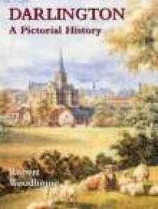 Darlington: A Pictorial History - Robert Woodhouse - cover