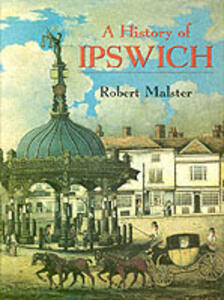 A History of Ipswich - Robert Malster - cover