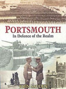 Portsmouth: In Defence of the Realm - John Sadden - cover