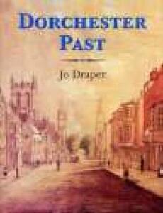 Dorchester Past - Jo Draper - cover
