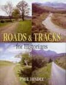 Roads & Tracks for Historians - Paul Hindle - cover