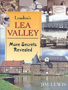 London's Lea Valley: More Best Kept Secrets - Jim Lewis - cover
