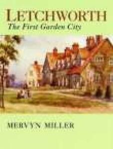 Letchworth: The First Garden City - Mervyn Miller - cover