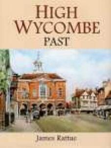 High Wycombe Past - James Rattue - cover