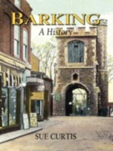 Barking: A History - Sue Curtis - cover