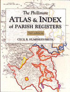 The Phillimore Atlas and Index of Parish Registers: 3rd edition - Cecil Humphery-Smith - cover