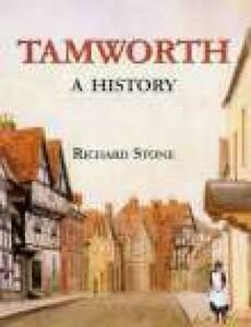 Tamworth: A History - Richard Stone - cover