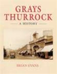 Grays Thurrock: A History - Brian Evans,Suzanne E. Evans - cover