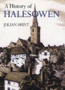 A History of Halesowen - Julian Hunt - cover