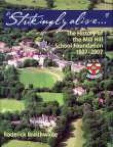 Strikingly Alive: The History of the Mill Hill School Foundation 1807-2007 - Roderick Braithwaite - cover