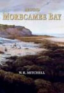 Around Morecambe Bay - W.E. Mitchell - cover