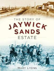 The Story of Jaywick Sands Estate - Mary Lyons - cover